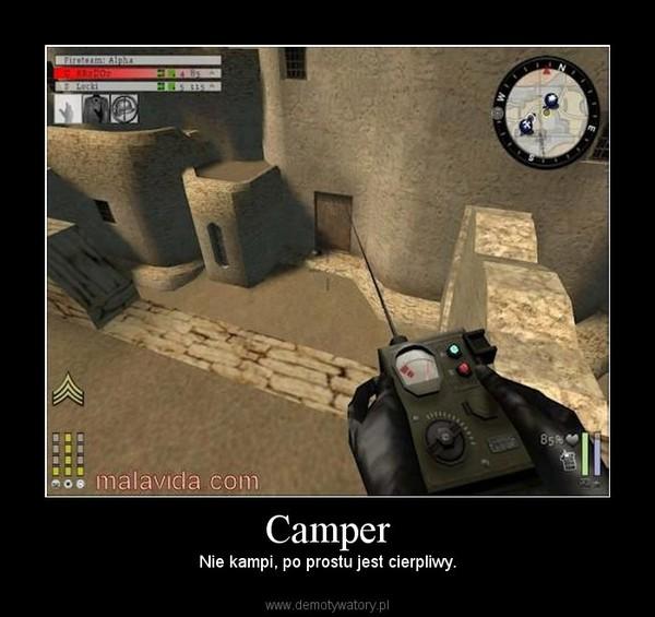Camper – Nie kampi, po prostu jest cierpliwy.
