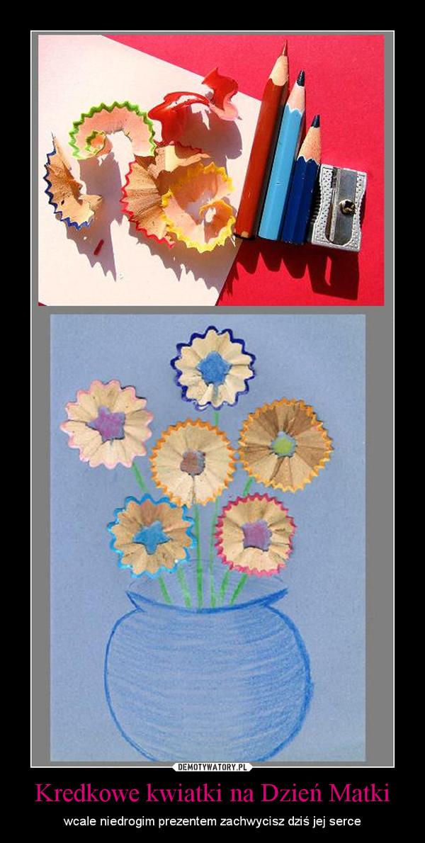 Kredkowe kwiatki na Dzień Matki – wcale niedrogim prezentem zachwycisz dziś jej serce