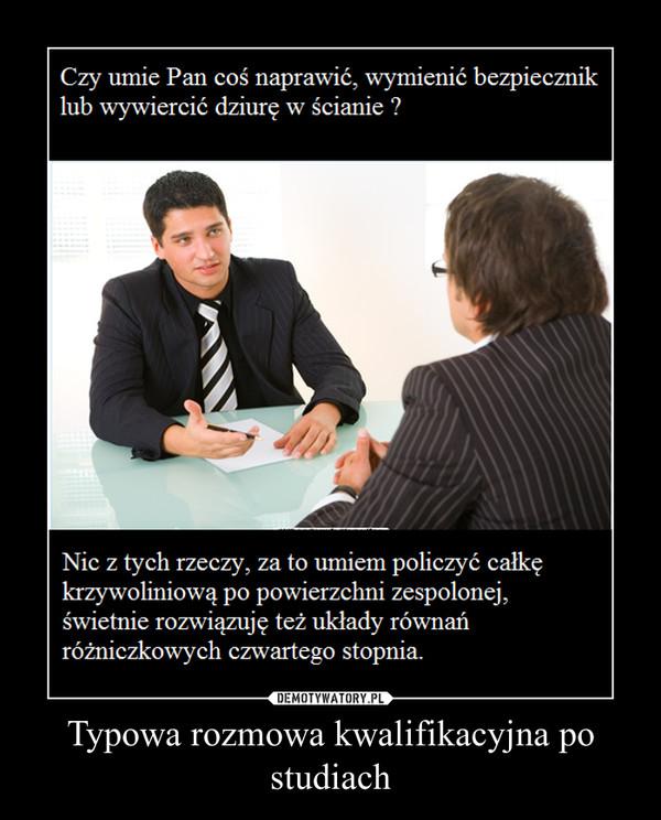 Typowa rozmowa kwalifikacyjna po studiach –