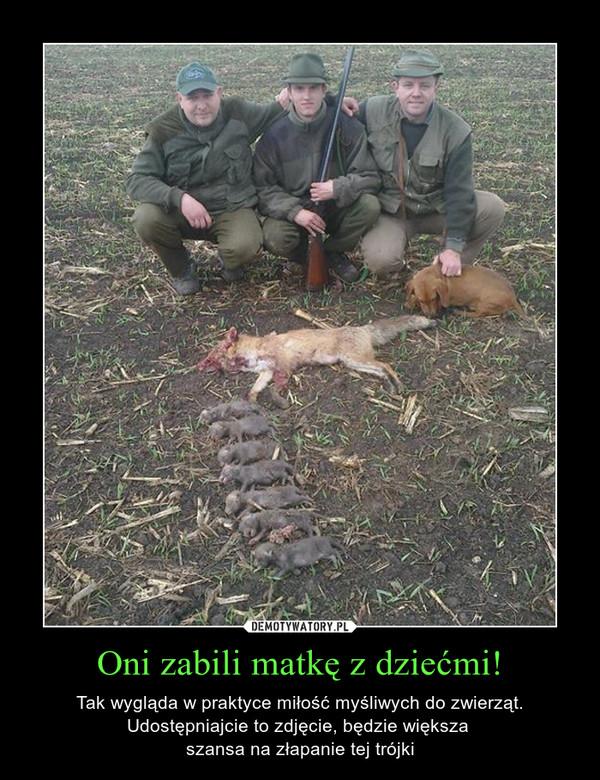 Oni zabili matkę z dziećmi! – Tak wygląda w praktyce miłość myśliwych do zwierząt.Udostępniajcie to zdjęcie, będzie większa szansa na złapanie tej trójki