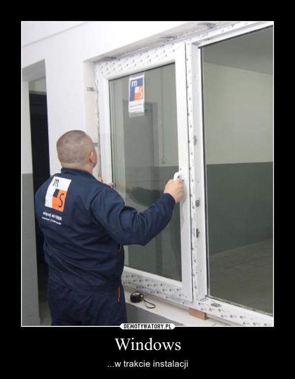 Windows – ...w trakcie instalacji