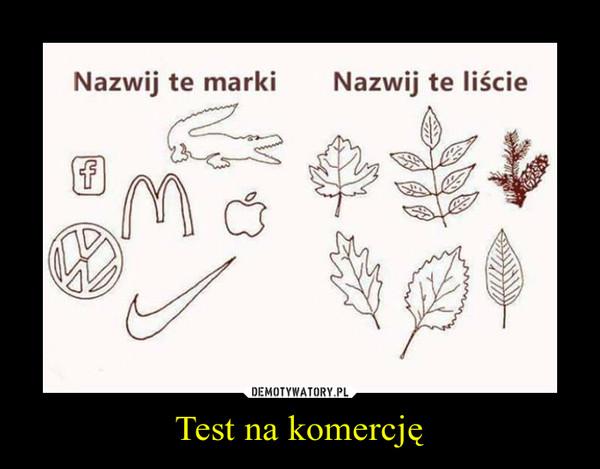 Test na komercję –