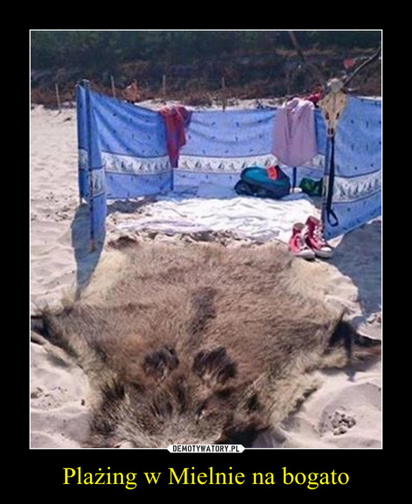 Plażing w Mielnie na bogato –