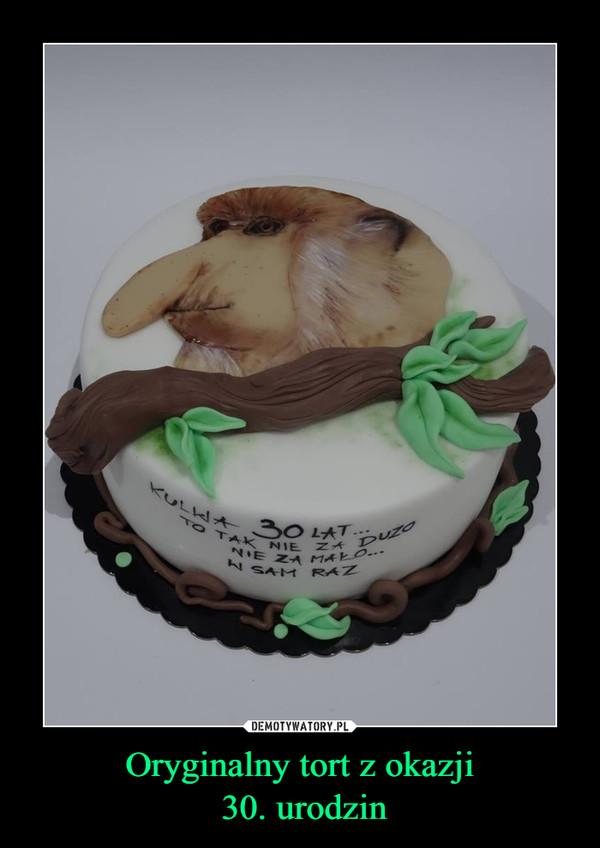 Oryginalny tort z okazji 30. urodzin –