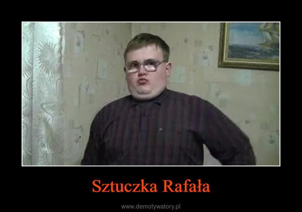 Sztuczka Rafała –