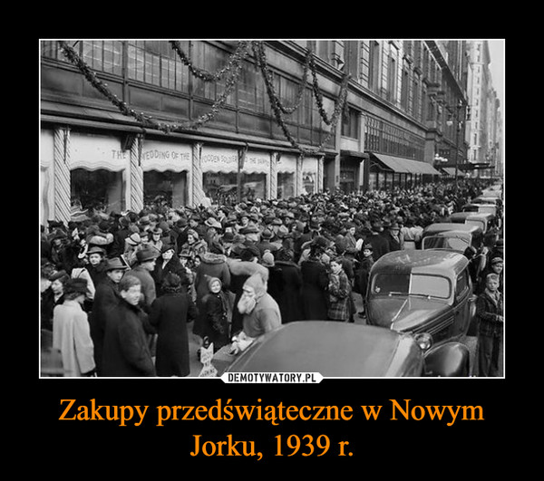 Zakupy przedświąteczne w Nowym Jorku, 1939 r. –