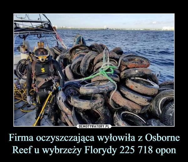Firma oczyszczająca wyłowiła z Osborne Reef u wybrzeży Florydy 225 718 opon –